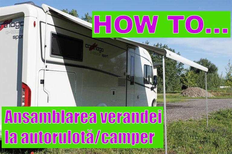 Ansamblarea verandei la autorulotă/camper – HOW TO…